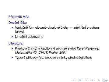 Predmet: MA4 Dnešní látka Variacne formulované okrajové úlohy ...