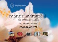 PROGRAMFÜZET - Mandulavirágzási Tudományos Napok - Pécsi ...