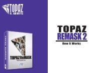 How It Works - Topaz Labs