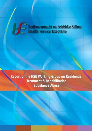 Report of the HSE Working Group on Residential ... - Drugs.ie
