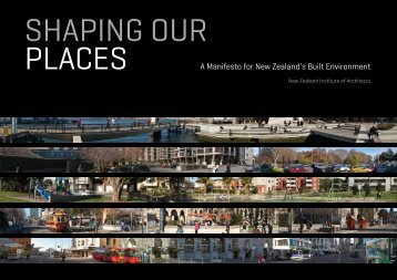 A Manifesto for New Zealand's Built Environment - Shaping Our Places