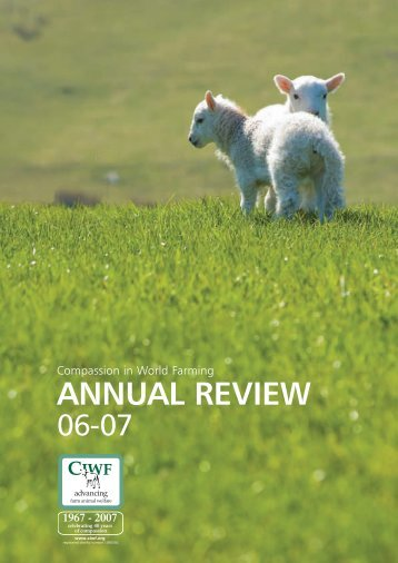Annual review 2006-2007 - Compassion in World Farming