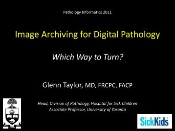 Image Archiving for Digital Pathology Which Way to Turn?