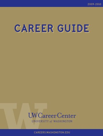 University of Washington Career Center CAREER GUIDE