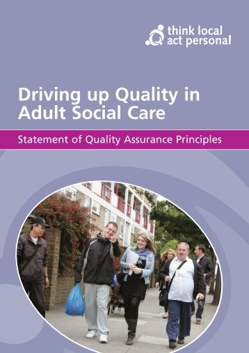 Driving up Quality in Adult Social Care - Think Local Act Personal