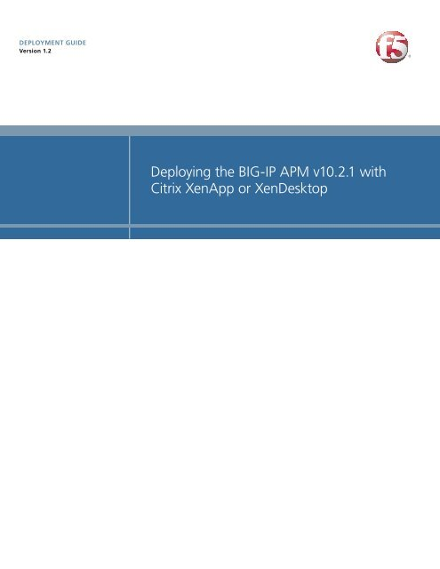 Deploying the BIG-IP APM v10 2 1 with Citrix XenApp     - F5