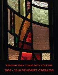 2009 - 2010 STUDENT CATALOG - Reading Area Community College