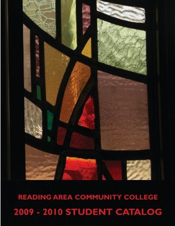 2009 - 2010 STUDENT CATALOG - Reading Area Community College