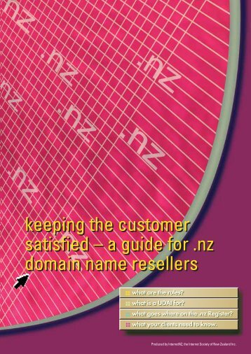 keeping the customer satisfied – a guide for .nz ... - Internet Society
