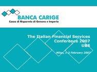 Milan, 1-2 February 2007 - Gruppo Banca Carige