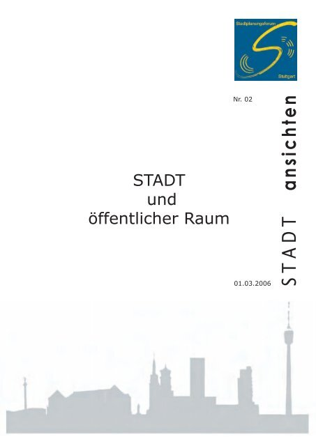 S T A D T a n sic h te n - Stadtplanungsforum Stuttgart