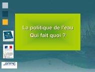 La politique de l'eau Qui fait quoi ? - Agence régionale pour l ...
