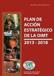 PLAN DE ACCIÓN ESTRATÉGICO DE LA OIMT 2013 - 2018 - ITTO