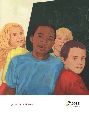 Jahresbericht 2011 - Jacobs Foundation