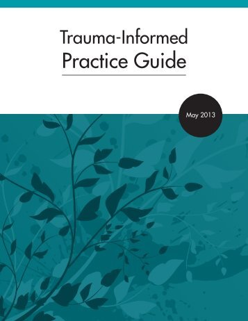 Trauma-Informed Practice Guide - British Columbia Centre of ...