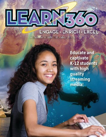 Educate and captivate K-12 students with high quality ... - Learn360