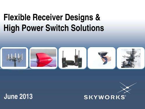 Flexible Receiver Designs & High Power Switch ... - Richardson RFPD