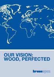 OUR VISION: WOOD, PERFECTED - Kronoflooring GmbH