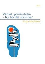 Vårdval i primärvården – hur bör det utformas? - Sveriges läkarförbund