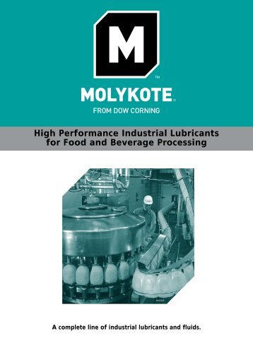 High Performance Industrial Lubricants for Food and ... - Dow Corning