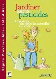 Jardiner sans pesticides - Agence régionale pour l'environnement ...