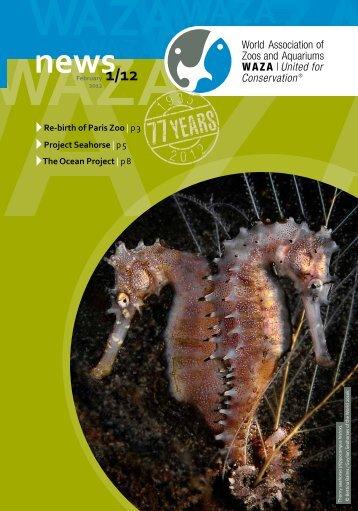 Re-birth of Paris Zoo | p 3 Project Seahorse | p 5 The Ocean ... - WAZA