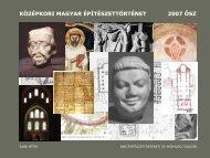 középkori magyar építészettörténet 2007 ősz - Építészettörténeti és ...