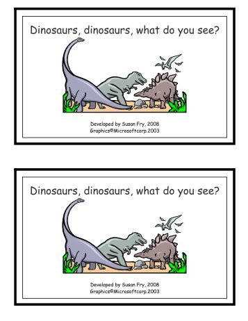 Dinosaurs, dinosaurs, what do you see? Dinosaurs, dinosaurs, what ...