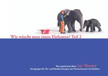 Wie wäscht man einen Elefanten? Teil 2 - Starke Stuecke