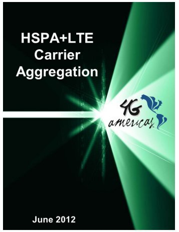 HSPA+LTE Carrier Aggregation - 4G Americas