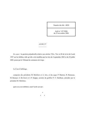 Par arrêt du 29 novembre 2006, la Cour d'arbitrage a ... - Juridat