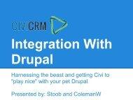 CiviCRM Integration With Drupal.pdf - DrupalCon Portland 2013