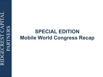 SPECIAL EDITION Mobile World Congress Recap - Ridgecrest ...