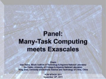 MTAGS11: Panel -- Many-Task Computing meets Exascales