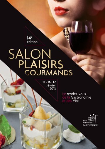 Le rendez-vous de la Gastronomie et des Vins - Saint-Etienne Parc ...