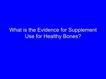 What is the Evidence for Supplement Use for Healthy Bones?