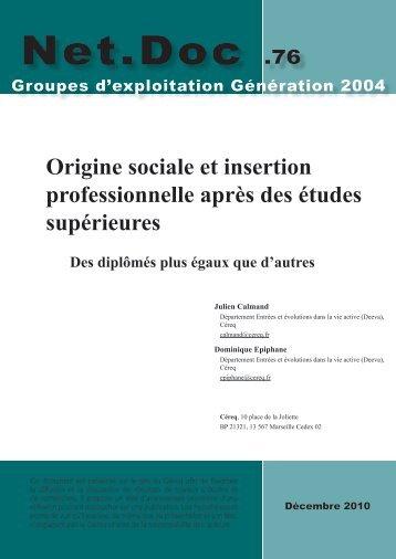 Origine sociale et insertion professionnelle après des études ...