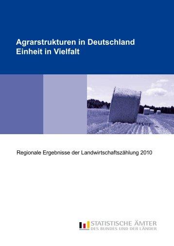 Agrarstrukturen in Deutschland – Einheit in Vielfalt - Statistische ...