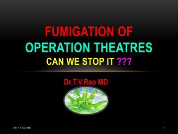 Fumigation of operation theatres shall be stop it ???