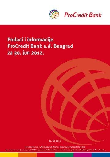 Podaci i informacije ProCredit Bank a.d. Beograd za 30.06.2012.
