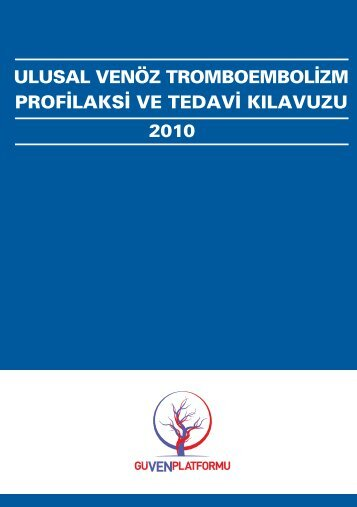 Ulusal Venöz Tromboembolizm Profilaksi ve Tedavi Kılavuzu 2010