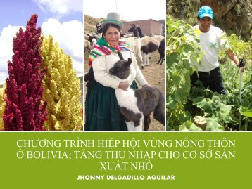LIVELIHOOD AND MARKET LINKAGES.1. Rural Alliance Project in Bolivia -Jhonny Delgadillo