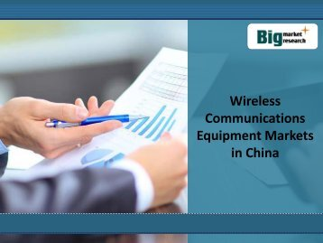 China Wireless Communications Equipment Markets, Structure,Trends