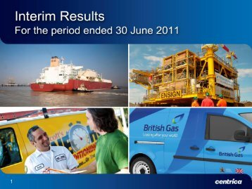Download the 2011 Interim results Slide presentation PDF - Centrica