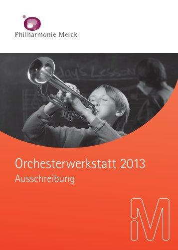 Orchesterwerkstatt 2013 - Philharmonie Merck