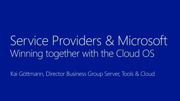 Service Providers & Microsoft Winning together with the Cloud OS
