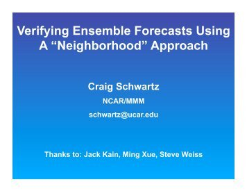 "Verifying Ensemble Forecasts Using A ""Neighborhood"" Approach"