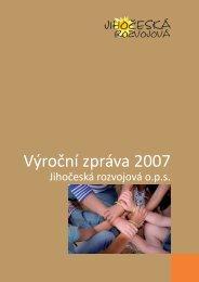 Výroční zpráva 2007 - Jihočeská rozvojová, ops