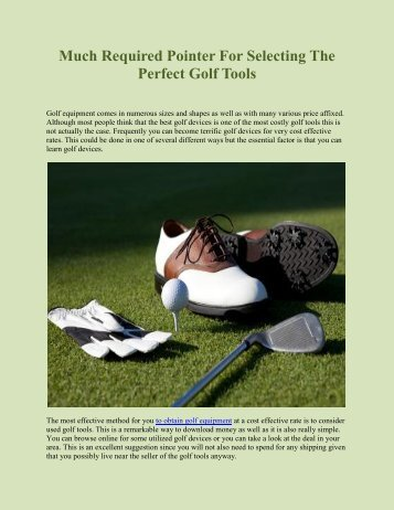 Much Required Pointer For Selecting The Perfect Golf Tools