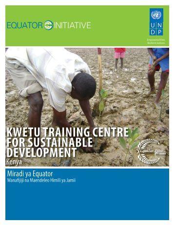 kwetu training centre for sustainable development - Equator Initiative